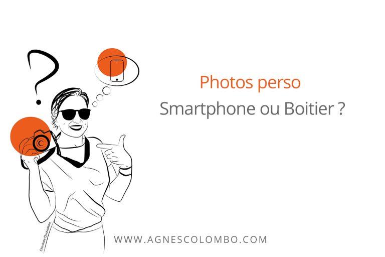 photos perso smartphone ou boitier
